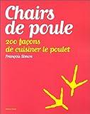 echange, troc François Simon - Chairs de poule, 200 façons de cuisiner le poulet