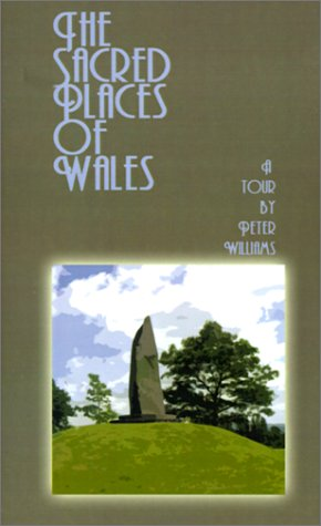 Sacred Places of Wales: A Modern Pilgrimage