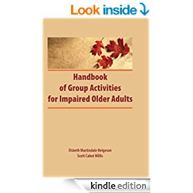 Handbook of Group Activities for Impaired Adults (Activities, Adaptation & Aging)