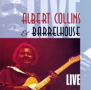 Albert Collins & Barrelhouse L