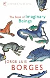 Book of Imaginary Beings (0099442639) by Jorge Luis Borges