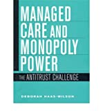 img - for [(Managed Care and Monopoly Power: The Antitrust Challenge)] [Author: Deborah Haas-Wilson] published on (August, 2003) book / textbook / text book