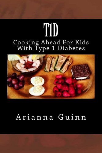 T1D: Cooking Ahead For Kids With Type 1 Diabetes by Arianna Guinn