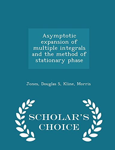 Asymptotic expansion of multiple integrals and the method of stationary phase - Scholar's Choice Edition