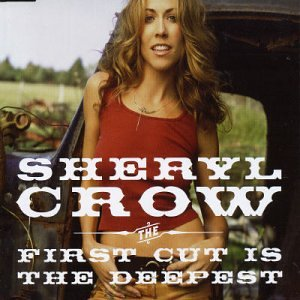Sheryl Crow - The First Cut Is The Deepest ( - Zortam Music