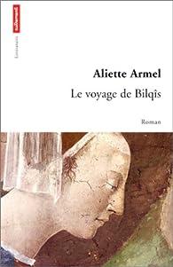 Le Voyage de Bilq�s par Aliette Armel