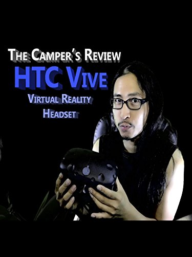 HTC Vive  Virtual Reality Headset - The Camper's Review on Amazon Prime Video UK
