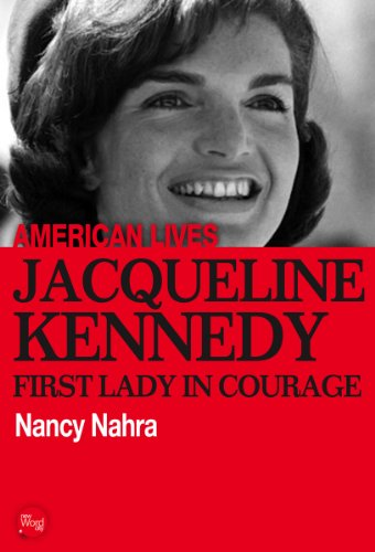 Jacqueline Kennedy: First Lady In Courage (American Lives)