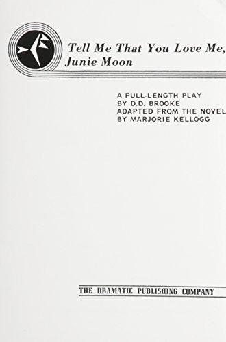 Tell Me That You Love Me, Junie Moon [play script]
