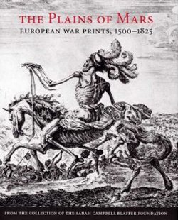 The Plains of Mars: European War Prints, 1500-1825