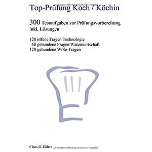 Top Prüfung Koch / Köchin - 300 Übungsaufgaben für die Abschlussprüfung: Aufgaben inkl. Lösung