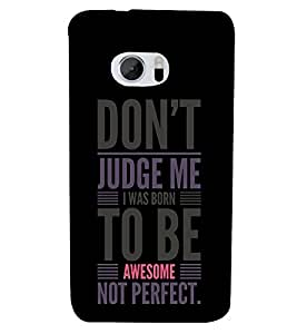 Born To Be Awesome 3D Hard Polycarbonate Designer Back Case Cover for HTC One M10 :: HTC M10