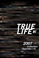 True Life 2007 Collection, Episodes 1-6