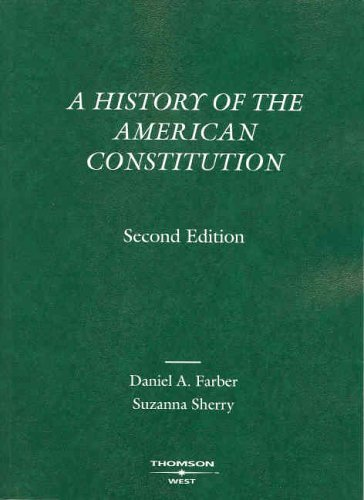 A History of the American Constitution (American Casebook)