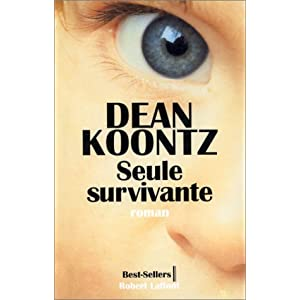 Dean Ray Koontz - Seule Survivante