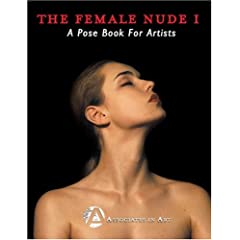 The Female Nude I: A Pose Book For Artists