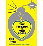 [ THE TICKING IS THE BOMB: A MEMOIR ] By Flynn, Nick ( Author) 2011 [ Paperback ]