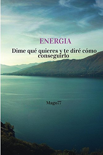 Energía: Dime qué quieres y te diré cómo conseguirlo