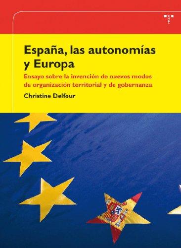 España, las autonomías y Europa. Ensayo sobre la invención de nuevos modos de organización territorial y de gobernanza (Desarrollo Local)