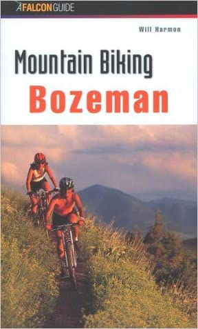 Mountain Biking Bozeman (Regional Mountain Biking Series)