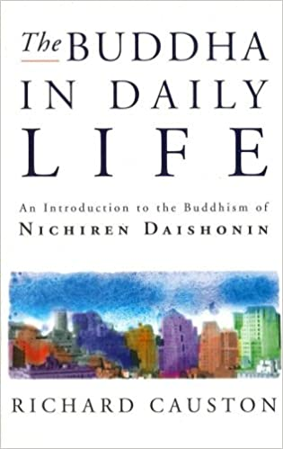 Buy The Buddha In Daily Life: An Introduction to the Buddhism of ...