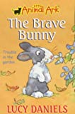 The Brave Bunny (Little Animal Ark #4) (0340791365) by Ben M. Baglio