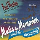 Music For Memories, Music For Dreaming & Songs Without Words