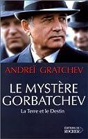 Le Mystère Gorbatchev : La Terre et le Destin