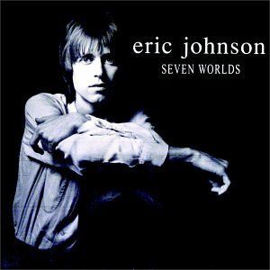 Amazon.com: Seven Worlds: Eric Johnson: Music