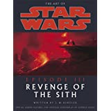 Revenge of the Sith (Art of Star Wars: Episode III)by J. W. Rinzler