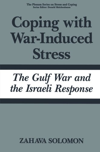 Coping with War-Induced Stress: The Gulf War and the Israeli Response (Springer Series on Stress and Coping)