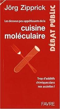 Les dessous peu appétissant de la cuisine moléculaire par Jörg Zipprick
