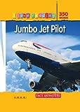 Jumbo Jet Pilot (I Love Reading): Fact Monsters
