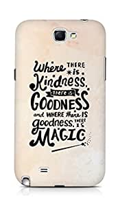 AMEZ where there is kindness there is goodness Back Cover For Samsung Galaxy Note 2 N7100