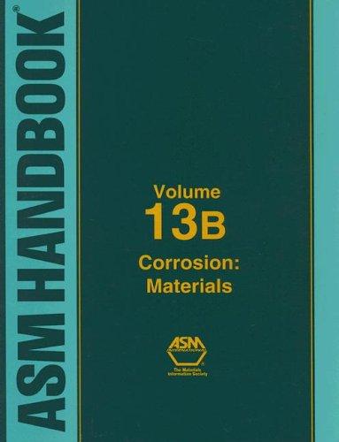 ASM Handbook: Volume 13B: Corrosion: Materials