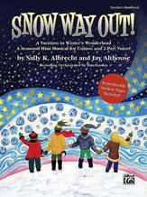 Snow Way Out! A Vacation in Winter's Wonderland - Choir - Book and CD Package