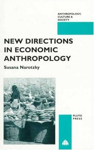 New Directions in Economic Anthropology (Anthropology, Culture and Society)