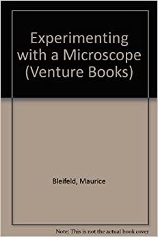experimenting with a microscope venture books maurice. Black Bedroom Furniture Sets. Home Design Ideas
