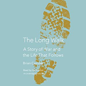 The Long Walk: A Story of War and the Life That Follows | [Brian Castner]