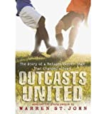 img - for By Warren St. John Outcasts United: The Story of a Refugee Soccer Team That Changed a Town (8.12.2012) book / textbook / text book