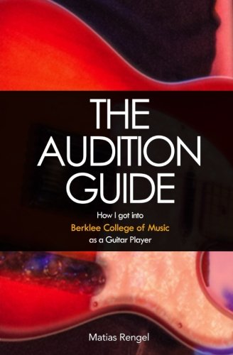 The Audition Guide: How I got into Berklee College of Music as a Guitar Player PDF