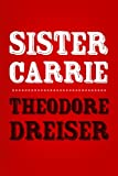 Sister Carrie: Original and Unabridged