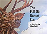 The Bull Elk Named Sue