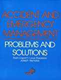 Accident and Emergency Management: Problems and Solutions