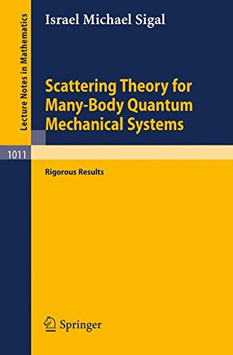 Scattering Theory for Many-Body Quantum Mechanical Systems: Rigorous Results (Lecture Notes in Mathematics)