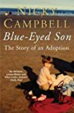 img - for [(Blue-eyed Son : The Story of an Adoption)] [By (author) Nicky Campbell] published on (November, 2005) book / textbook / text book