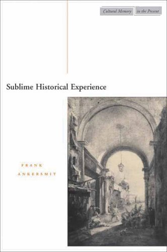 Sublime Historical Experience (Cultural Memory in the Present)