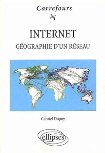 Internet : Géographie d'un réseau