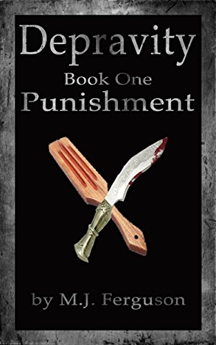 Book: Depravity - Book One Punishment by M. J. Ferguson