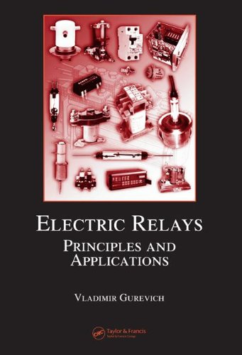 Electric Relays: Principles and Applications (Electrical and Computer Engineering)
